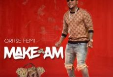 Oritse Femi – Make Am