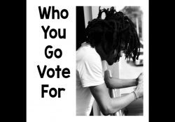 Jhybo – Who You Go Vote For
