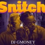 DJ G Money ft. Oladips – Snitch