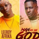 Leeroy Afrika ft. Zoro – Man No Be God