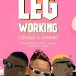 Yung6ix ft. Zlatan & Hanujay – Leg Working