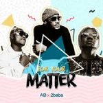 AB ft. 2baba-For Your Matter