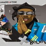 Small Doctor 'Believe'