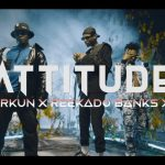 "Attitude ft. Mayorkun x Reekado Banks x BOJ ""Higher Your Body"""