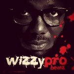 "WizzyPro Ft. Dr Jazz ""Melodies"""