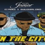 "Kofi Jamar X Ice Prince X Khaligraph Jones ""In the City"""