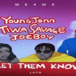 "Young Jonn x Tiwa Savage x Joeboy ""Let Them Know"""