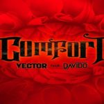 "Vector ft. Davido ""Comfort"""