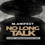 "M.anifest ""No Long Talk"""