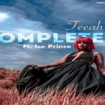 "Teeah ft. Ice Prince ""Complete"" (Remix)"