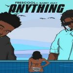 "Barry Jhay x Frescool ""Anything"""