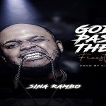 "Sina Rambo Ft. Citiboi ""God Pass Them"""