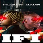 "Picazo Ft. Zlatan ""If I"""