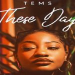 "Tems ""These Days"""
