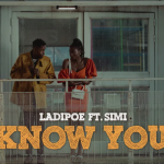 "Ladipoe Ft. Simi ""Know You"""