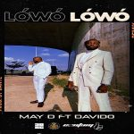 "May D ft. Davido ""Lowo Lowo"" (Remix)"