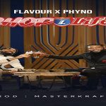 "Phyno X Flavour ""Chop Life"""