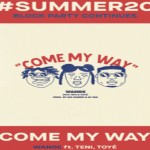"Wande ft. Teni x Toye ""Come My Way"""