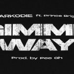 "Sarkodie ft. Prince Bright ""Gimme Way"""