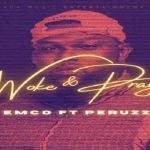 "Emco ft. Perruzi ""Woke & Pray"""